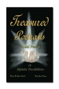 Poems & Poetry Book Treasured Portraits Visual Poetry Of Infinite Possibilities by Ryan Daniels